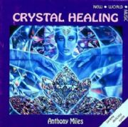 Crystal Healing - Anthony Miles
